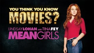 Mean Girls - You Think You Know Movies?