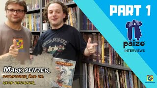 Interviews at Paizo HQ - Mark Seifter (Part 1)