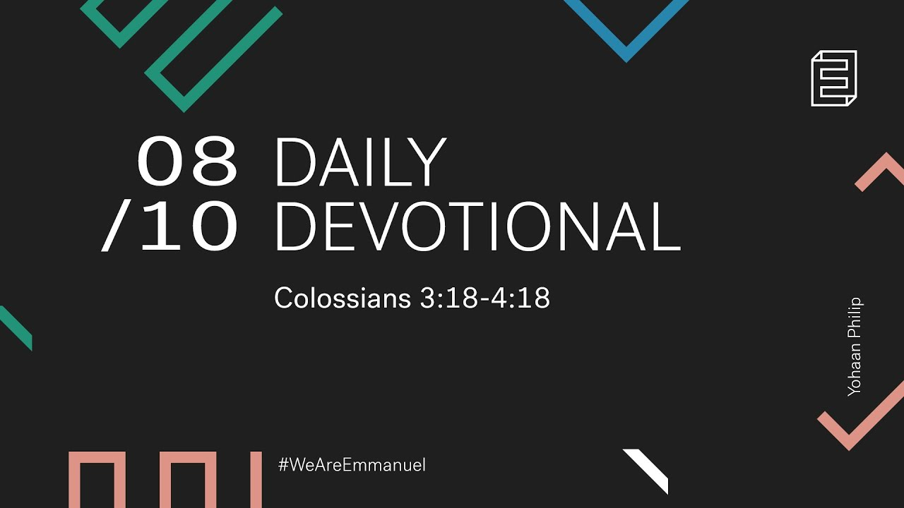 Daily Devotional with Yohaan Philip // Colossians  3:18 - 4:18 Cover Image