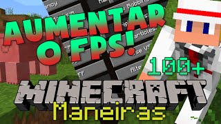 MANEIRAS DE AUMENTAR SEU FPS e TIRAR O LAG no MINECRAFT!