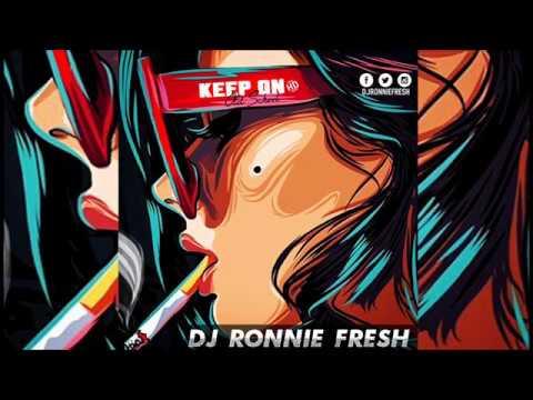 "DJ Ronnie Fresh - ""Keep On"" [OldSchool Mix]"