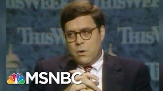 William Barr Record Of Deception For Bush Calls Credibility Into Question | Rachel Maddow | Msnbc