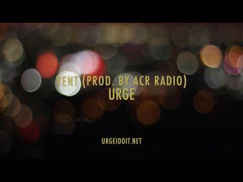 Urge x Vent (Prod. by ACR Radio)
