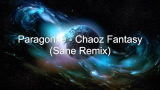 Paragonx9 - Chaoz Fantasy (Sane Remix)