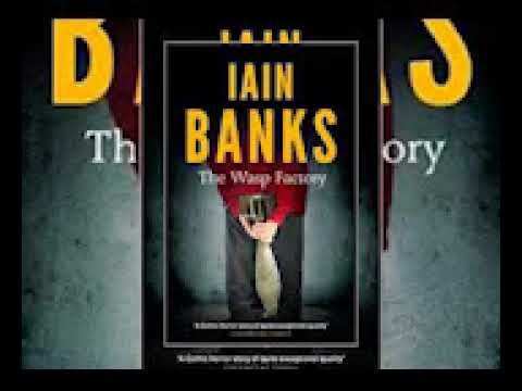 The Wasp Factory -Iain Banks