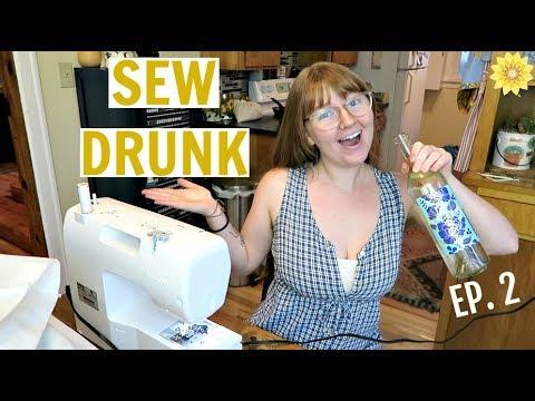 SEW DRUNK | EPISODE 2