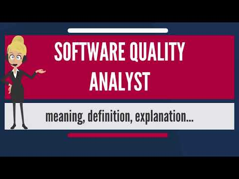 What is SOFTWARE QUALITY ANALYST? What does SOFTWARE QUALITY ANALYST?