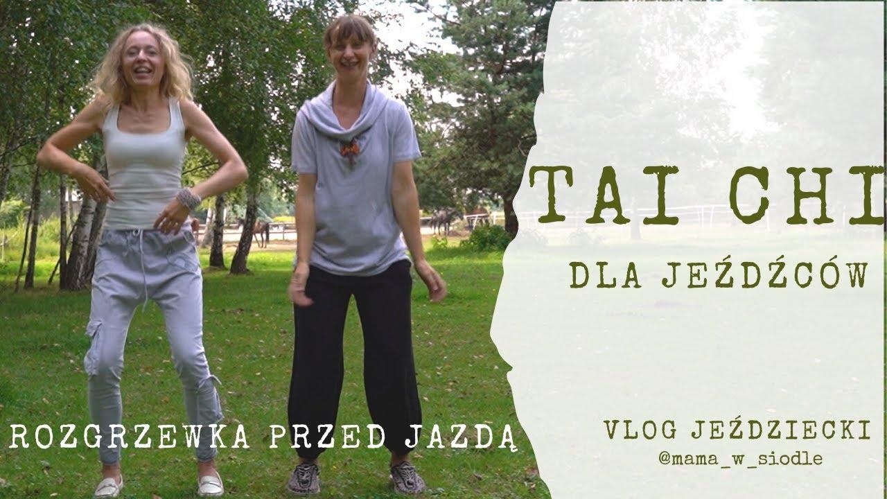 Ćwiczenia Tai Chi dla jeźdźców - rozgrzewka