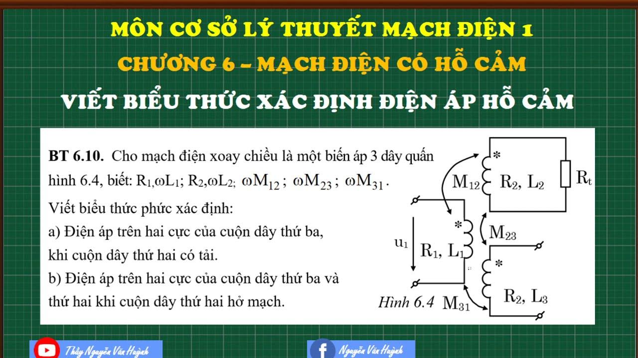 Chương trình đại học|Chương 6 Mạch điện hỗ cảm-CS Lý thuyết mạch 1|Bài BT6.10|Thầy Nguyễn Văn Huỳnh