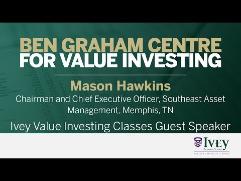 2005 Ivey Value Investing Classes Guest Speaker: Mason Hawkins