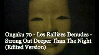 Ongaku 70 -13 - Les Rallizes Denudes - Strong Out Deeper Than The Night (Edited Version)