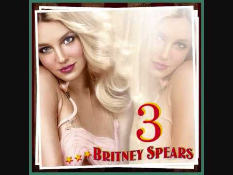 Britney Spears - 3 (Circus Album Version) + Download