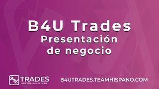 💰 B4U Trades - Presentación de negocio - Enero 2019 👌 ✅