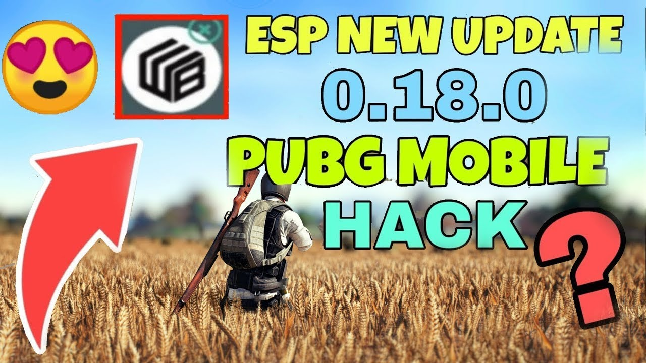 pubg mobile esp hack 0.18.0 - pubg mobile 0.18.0 esp hack | free esp hack for pubg | no root