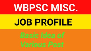 JOB PROFILE For All Post Of WBPSC Misc.