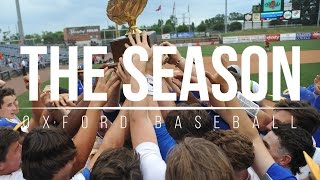 The Season Oxford Baseball - State Championship