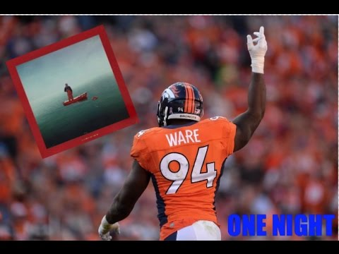 """One Night"" - Demarcus Ware Career Tribute Highlights - NFL"