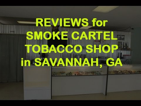 Smoke Cartel - REVIEWS - Savannah, GA Tobacco Shop Reviews