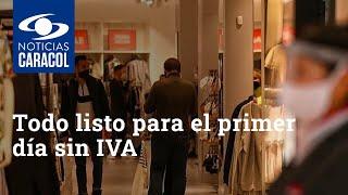 Todo listo para el primer día sin IVA: director de Fenalco Bogotá analiza esta fecha