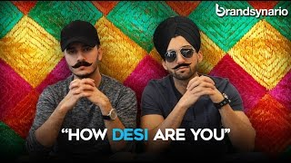 "Brandsynario plays ""How Desi Are You"" with Sham Idrees & Shahveer Jafry"