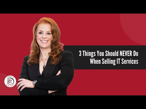 3 Things You Should NEVER Do When Selling IT Services