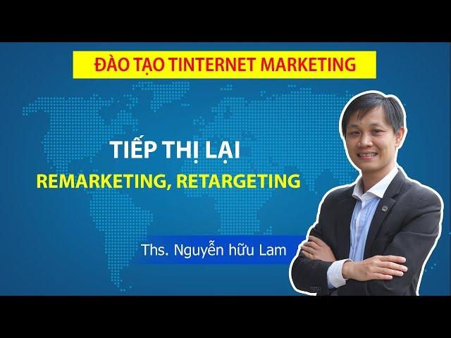 [Nguyễn Hữu Lam] Tiếp thị lại trên Google và Facebook – Remarketing, Retargeting