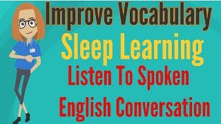 Improve Vocabulary ★ Sleep Learning ★ Listen To Spoken English Conversation, Binaural Beats Part 2.✔
