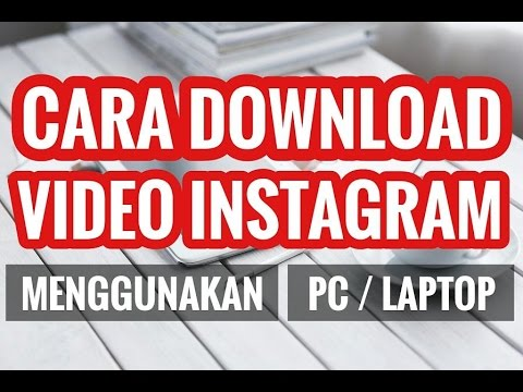 Cara Download Video Instagram melalui PC Laptop TANPA SOFTWARE!