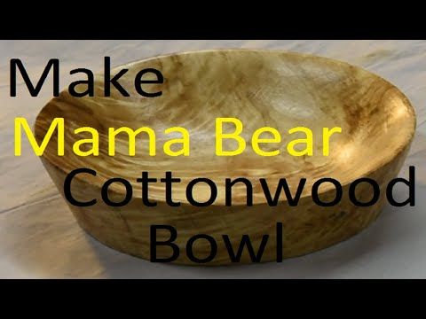Woodturning - Mama Bear Cottonwood Bowl