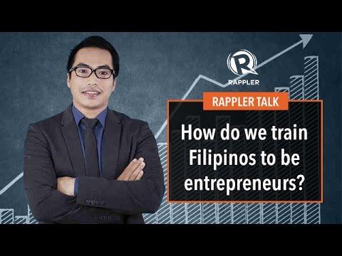 Rappler Talk: How do we train Filipinos to be entrepreneurs?