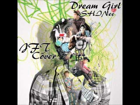 Dream Girl - JFT (SHINee Cover)
