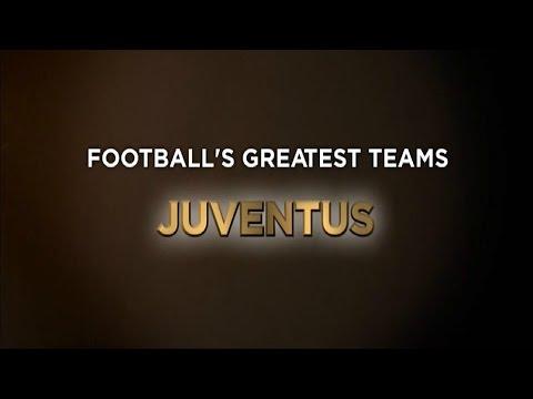 Football's Greatest Club Teams ● Juventus F.C.