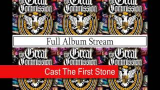 The Great Commission - Cast The First Stone ( FULL ALBUM STREAM)