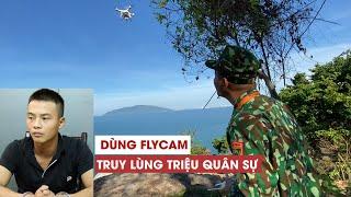 Flycam càn quét rừng Hải Vân truy lùng Triệu Quân Sự - phạm nhân giết người vượt ngục