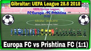 Europa FC vs Prishtina FC (1:1) Gibraltar UEFA League 2018