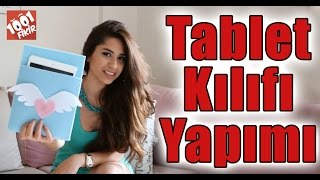 Tablet Kılıfı Yapımı | Kendin Yap! | Do It Yourself!