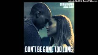 Baixar - Chris Brown Ft Ariana Grande Don T Be Gone Too Long Official Audio Grátis