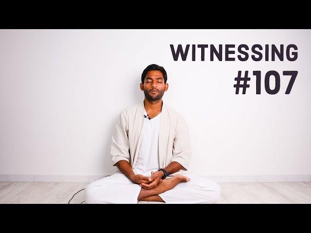 #107. Witnessing keeps you disidentified | Vigyan Bhairav Tantra