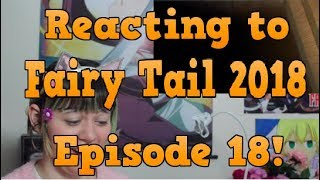 Anime React | Fairy Tail 2018 Episode 18!!
