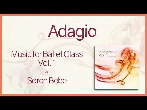 "Music For Ballet Class Vol.1 ""Adagio"" - Original Piano Songs By Jazz Pianist Søren Bebe"