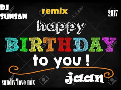 HAPPY BIRTHDAY TO YOU DJ REMIX 2017