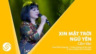 CẨM VÂN 2016 | Xin Mặt Trời Ngủ Yên - Trịnh Công Sơn 15 Năm Đường Xa Vạn Dặm | Đông Đô Channel
