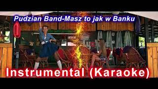 Pudzian Band - Masz to jak w banku (Instrumental-Karaoke)