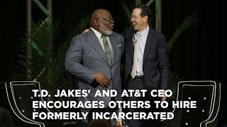 T.D. Jakes' and AT&T CEO encourages other Dallas area employers to hire formerly incarcerated