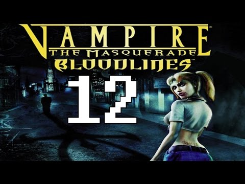 Tigey Plays: Vampire The Masquerade - Bloodlines P.12