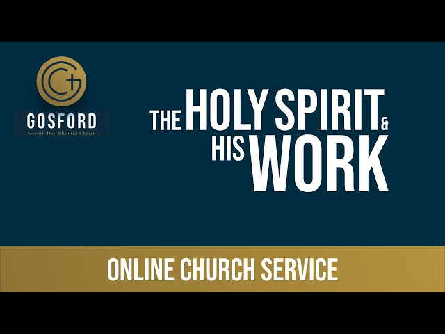 August 29 – Online Church Service – The Holy Spirit and His Work