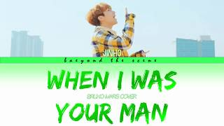 PENTAGON JINHO (진호) - When I Was Your Man [Lyrics Eng/Han]