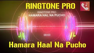Hamara Haal Na Pucho Ringtone For Mobile || RINGTONE PRO