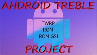 Tutorial Android Treble | Que es | Instalar TWRP ROM Treble | ROM GSI (Kenzo)