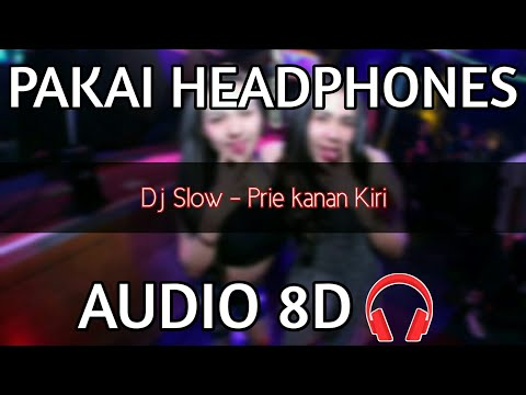 Dj Slow - Prei Kanan Kiri  8D Use Headphones 🎧